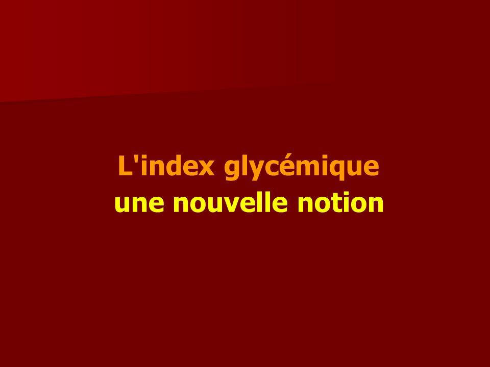 L index glycémique une nouvelle notion