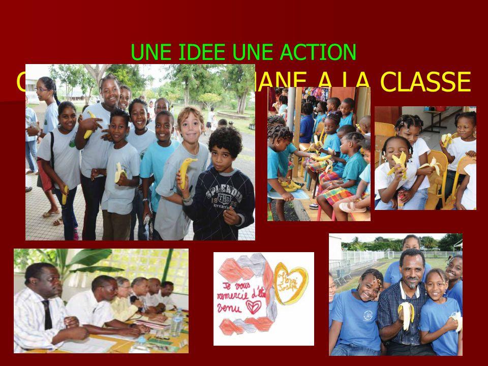 UNE IDEE UNE ACTION OPERATION LA BANANE A LA CLASSE