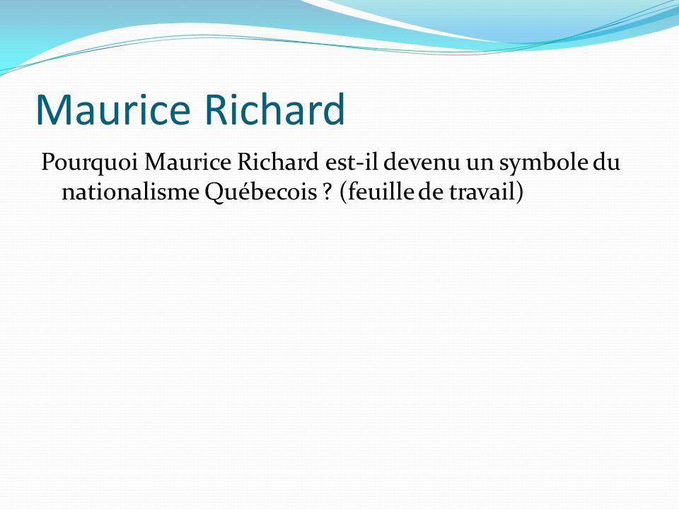 Maurice Richard Pourquoi Maurice Richard est-il devenu un symbole du nationalisme Québecois ? (feuille de travail)