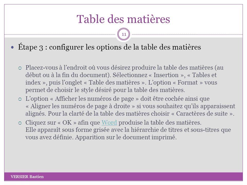 Table des matières Étape 3 : configurer les options de la table des matières Placez-vous à lendroit où vous désirez produire la table des matières (au