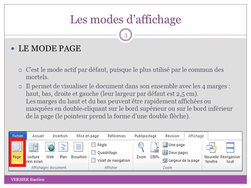 Les modes daffichage LE MODE PAGE Cest le mode actif par défaut, puisque le plus utilisé par le commun des mortels. Il permet de visualiser le documen