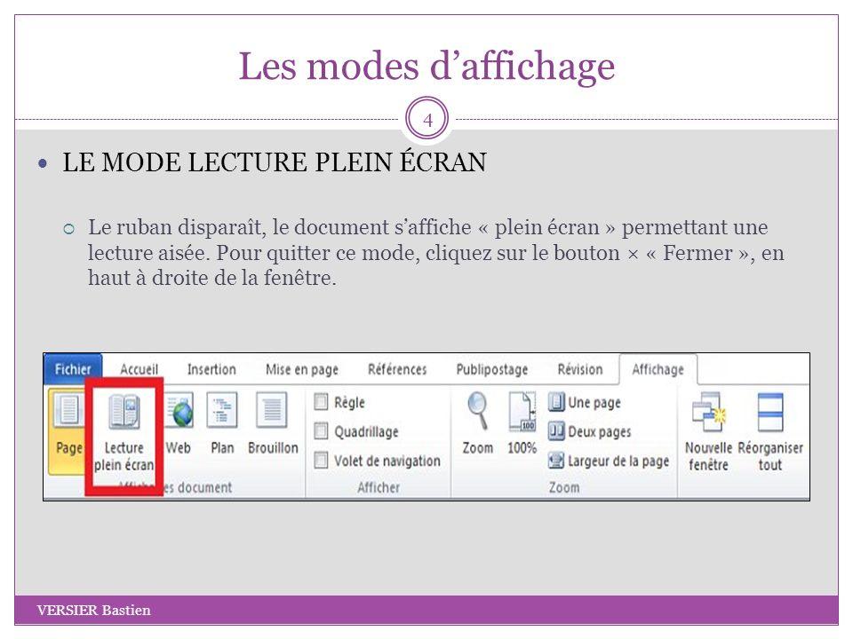 Les modes daffichage LE MODE LECTURE PLEIN ÉCRAN Le ruban disparaît, le document saffiche « plein écran » permettant une lecture aisée. Pour quitter c