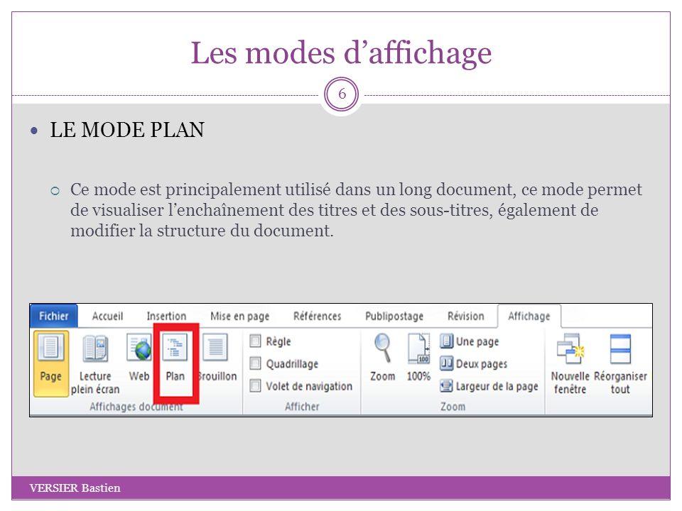Les modes daffichage LE MODE PLAN Ce mode est principalement utilisé dans un long document, ce mode permet de visualiser lenchaînement des titres et d
