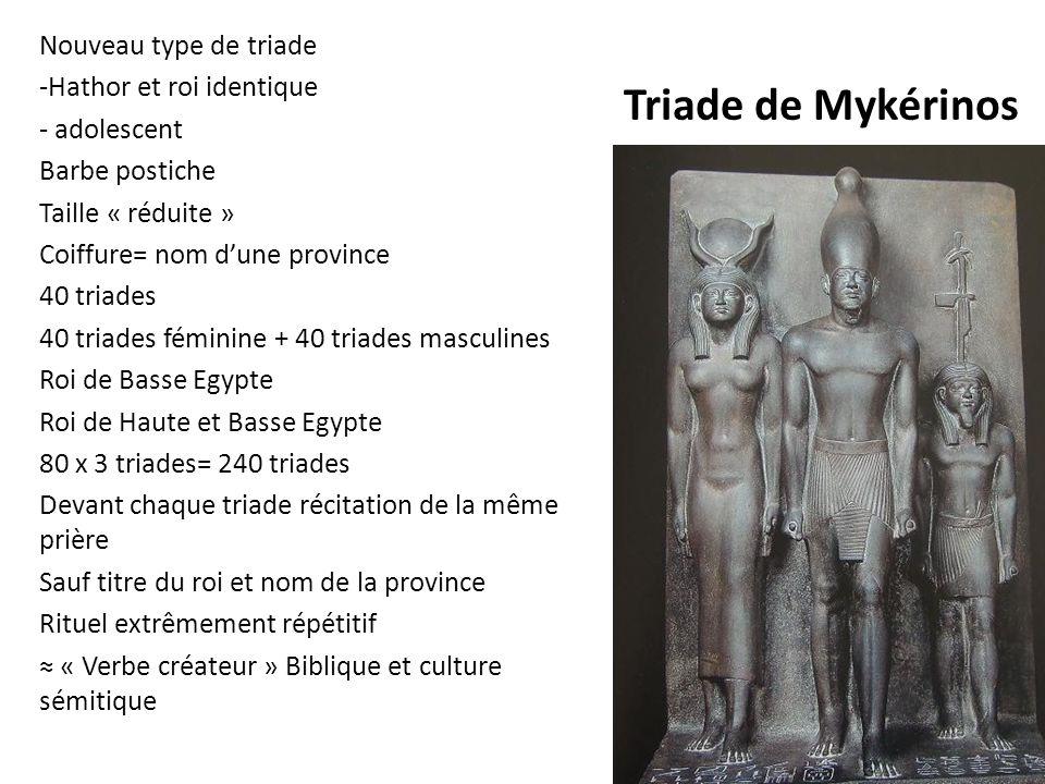 Triade de Mykérinos Nouveau type de triade -Hathor et roi identique - adolescent Barbe postiche Taille « réduite » Coiffure= nom dune province 40 tria