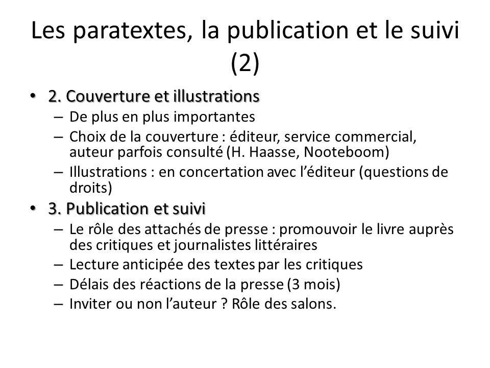Les paratextes, la publication et le suivi (2) 2. Couverture et illustrations 2. Couverture et illustrations – De plus en plus importantes – Choix de