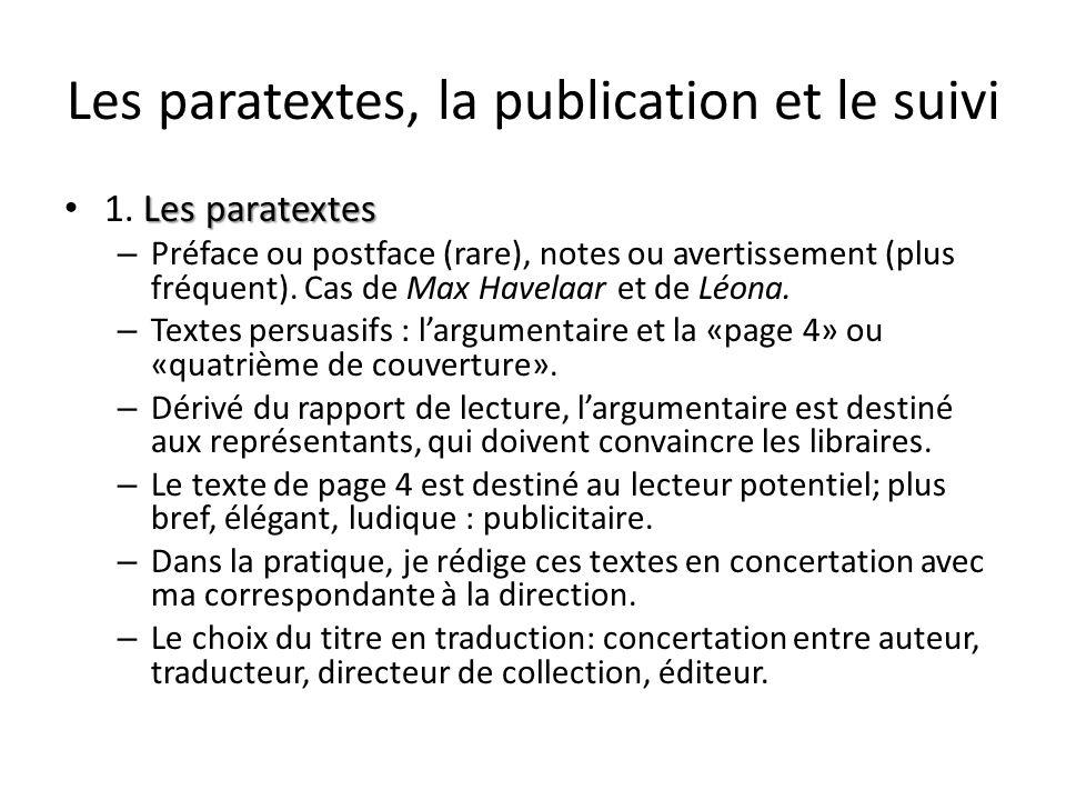 Les paratextes, la publication et le suivi Les paratextes 1. Les paratextes – Préface ou postface (rare), notes ou avertissement (plus fréquent). Cas
