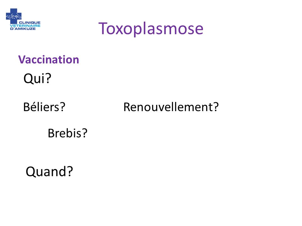 Toxoplasmose Vaccination Renouvellement? Qui? Quand? Brebis? Béliers?