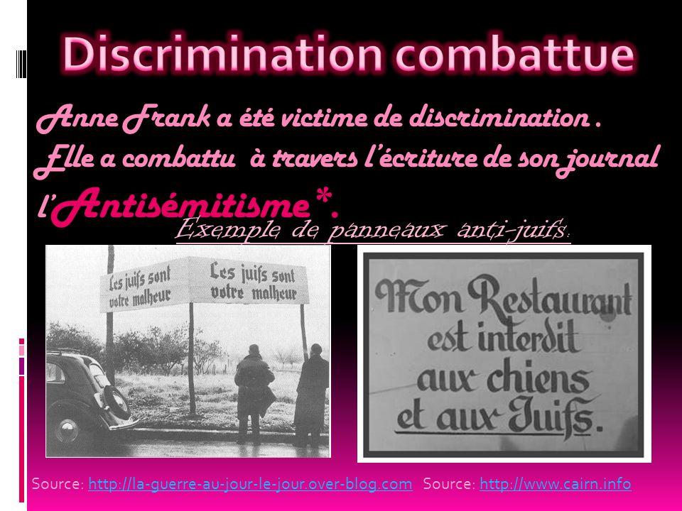 Anne Frank a été victime de discrimination.