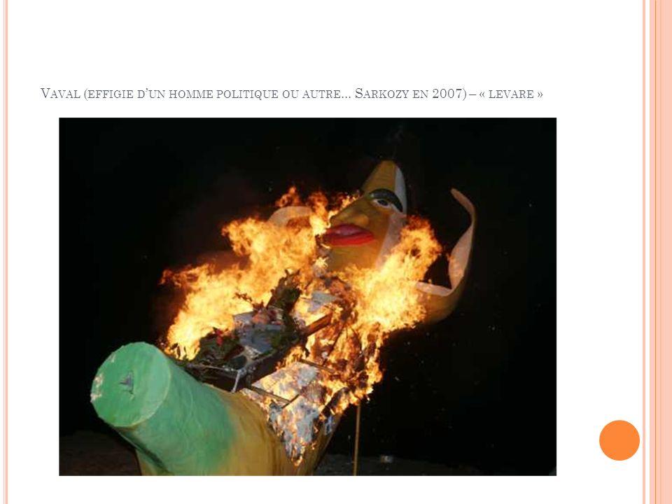 V AVAL ( EFFIGIE D UN HOMME POLITIQUE OU AUTRE... S ARKOZY EN 2007) – « LEVARE »