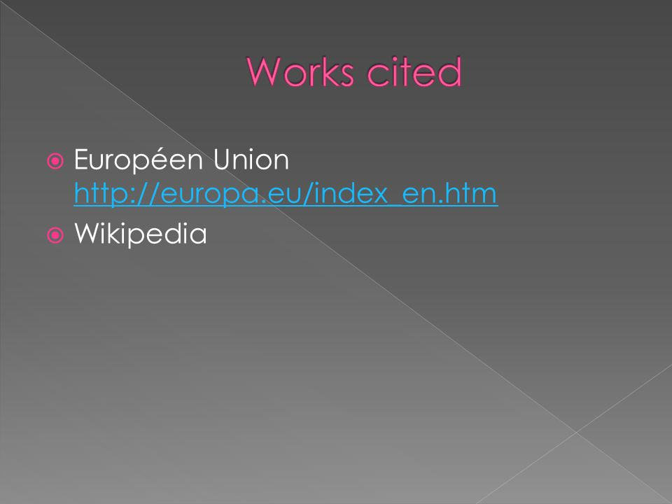 Européen Union http://europa.eu/index_en.htm http://europa.eu/index_en.htm Wikipedia