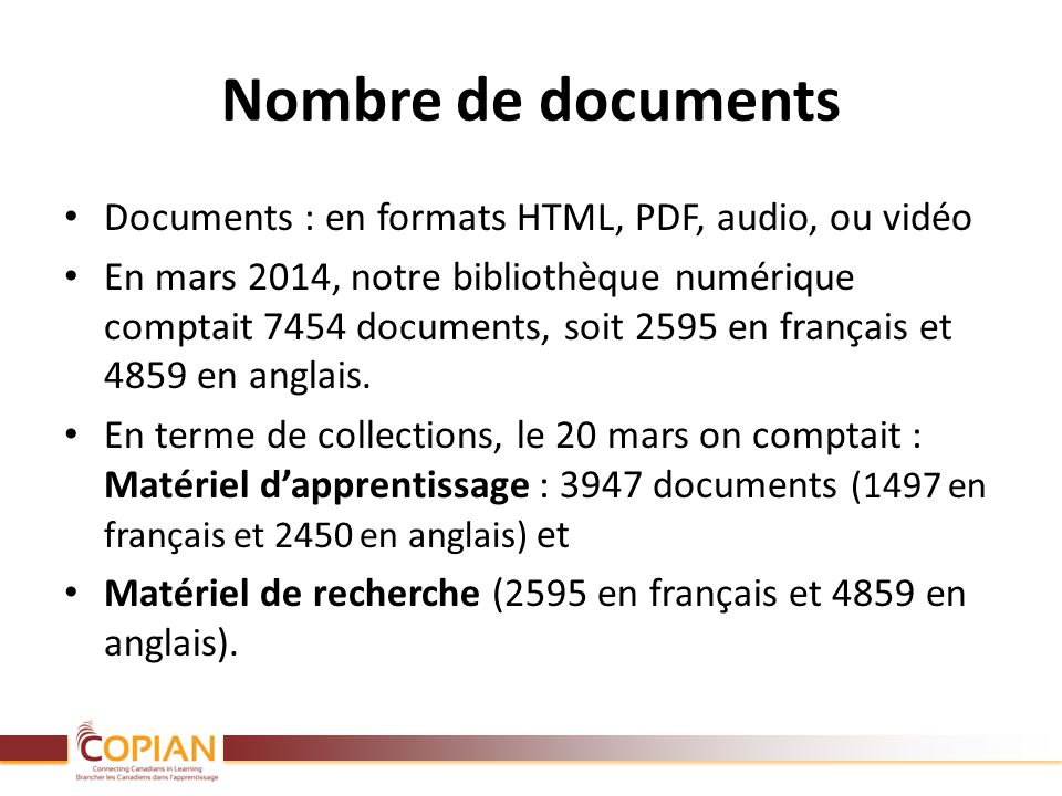 Nombre de documents Documents : en formats HTML, PDF, audio, ou vidéo En mars 2014, notre bibliothèque numérique comptait 7454 documents, soit 2595 en