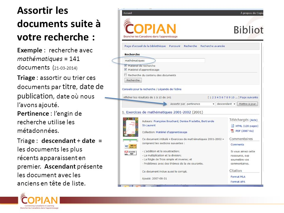 Assortir les documents suite à votre recherche : Exemple : recherche avec mathématiques = 141 documents ( 21-03-2014) Triage : assortir ou trier ces d