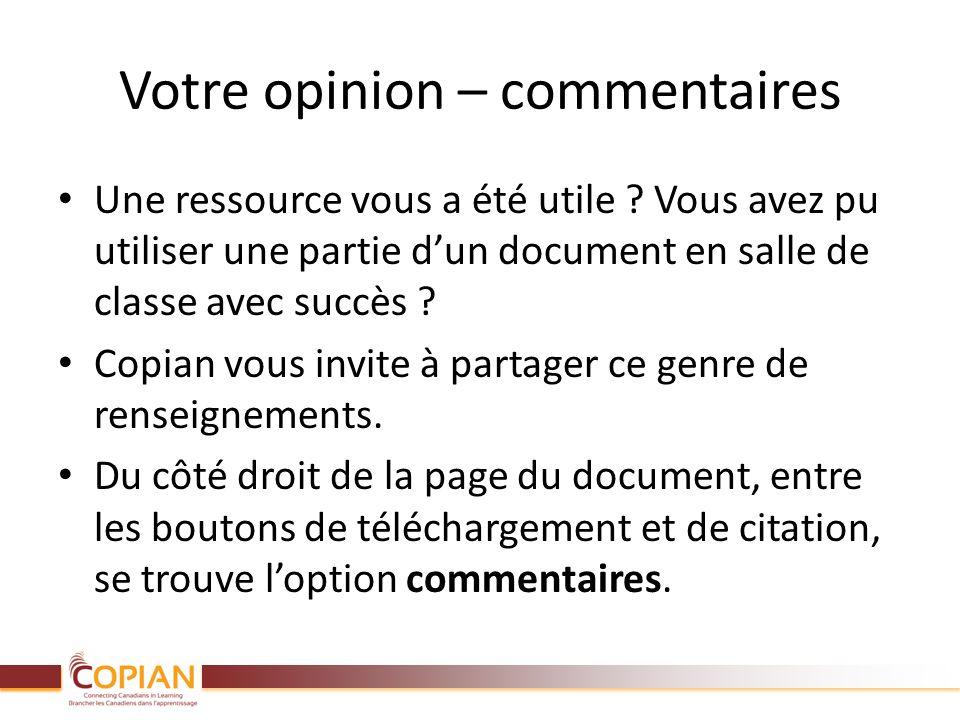 Votre opinion – commentaires Une ressource vous a été utile ? Vous avez pu utiliser une partie dun document en salle de classe avec succès ? Copian vo
