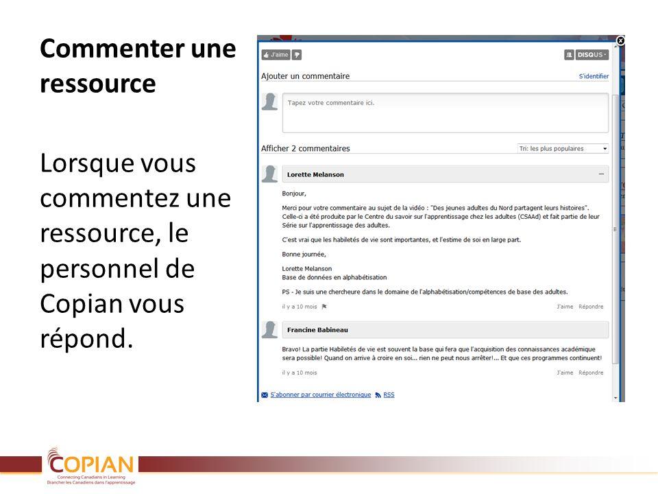 Commenter une ressource Lorsque vous commentez une ressource, le personnel de Copian vous répond.