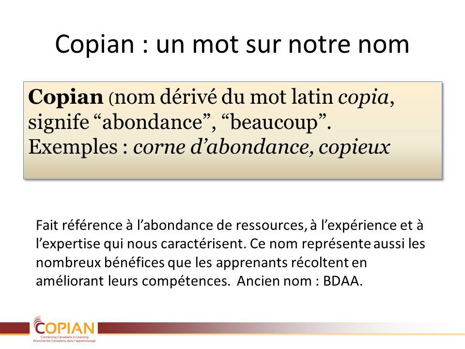 Copian : un mot sur notre nom Copian ( nom dérivé du mot latin copia, signife abondance, beaucoup. Exemples : corne dabondance, copieux Fait référence