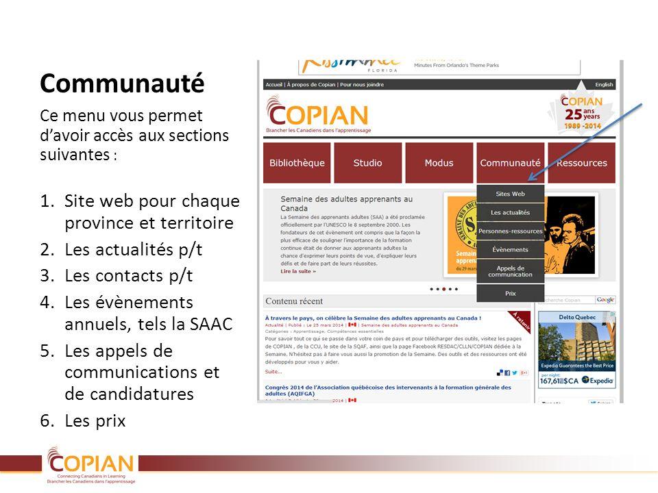 Communauté Ce menu vous permet davoir accès aux sections suivantes : 1.Site web pour chaque province et territoire 2.Les actualités p/t 3.Les contacts