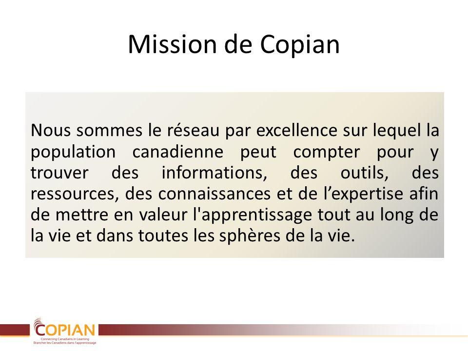 Mission de Copian Nous sommes le réseau par excellence sur lequel la population canadienne peut compter pour y trouver des informations, des outils, d