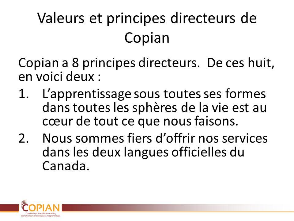 Copian a 8 principes directeurs. De ces huit, en voici deux : 1.Lapprentissage sous toutes ses formes dans toutes les sphères de la vie est au cœur de