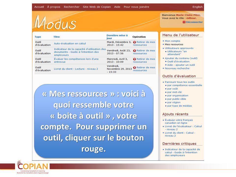 « Mes ressources » : voici à quoi ressemble votre « boite à outil », votre compte. Pour supprimer un outil, cliquer sur le bouton rouge.