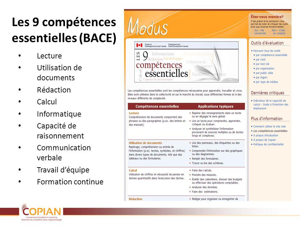 Les 9 compétences essentielles (BACE) Lecture Utilisation de documents Rédaction Calcul Informatique Capacité de raisonnement Communication verbale Tr