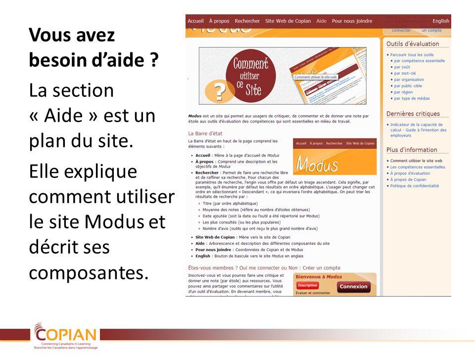 Vous avez besoin daide ? La section « Aide » est un plan du site. Elle explique comment utiliser le site Modus et décrit ses composantes.