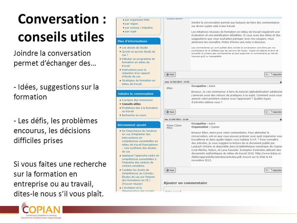 Conversation : conseils utiles Joindre la conversation permet déchanger des… - Idées, suggestions sur la formation - Les défis, les problèmes encourus