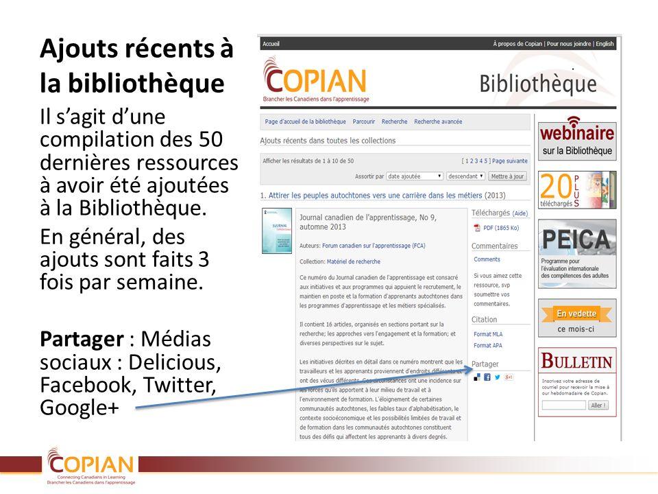 Ajouts récents à la bibliothèque Il sagit dune compilation des 50 dernières ressources à avoir été ajoutées à la Bibliothèque. En général, des ajouts