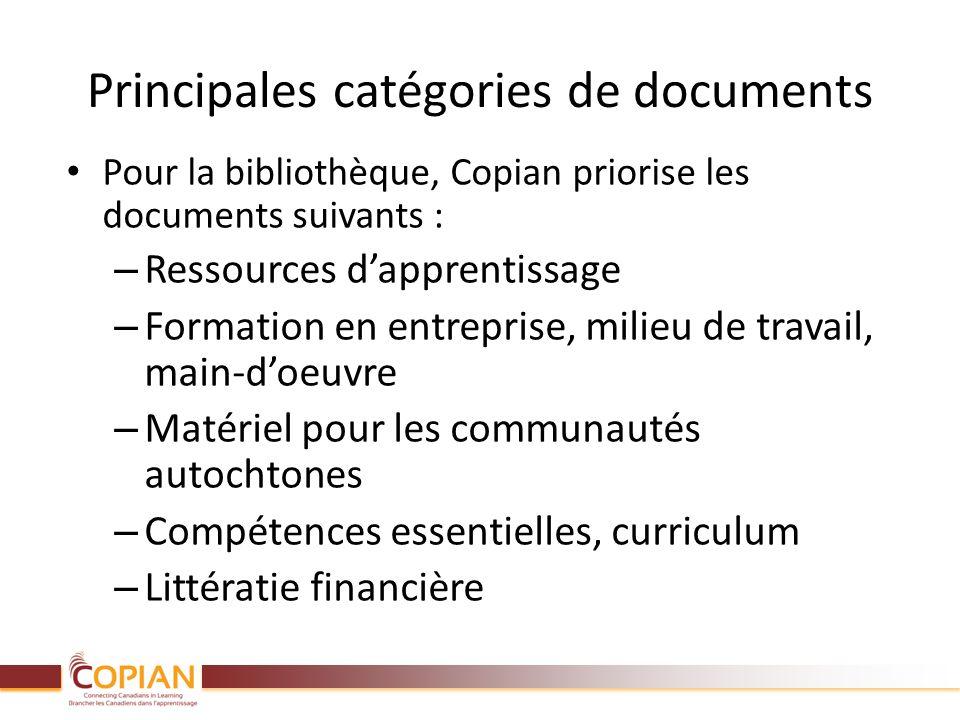 Principales catégories de documents Pour la bibliothèque, Copian priorise les documents suivants : – Ressources dapprentissage – Formation en entrepri