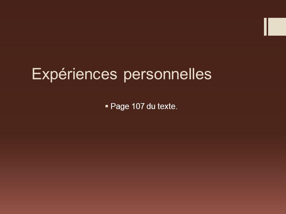 Expériences personnelles Page 107 du texte.