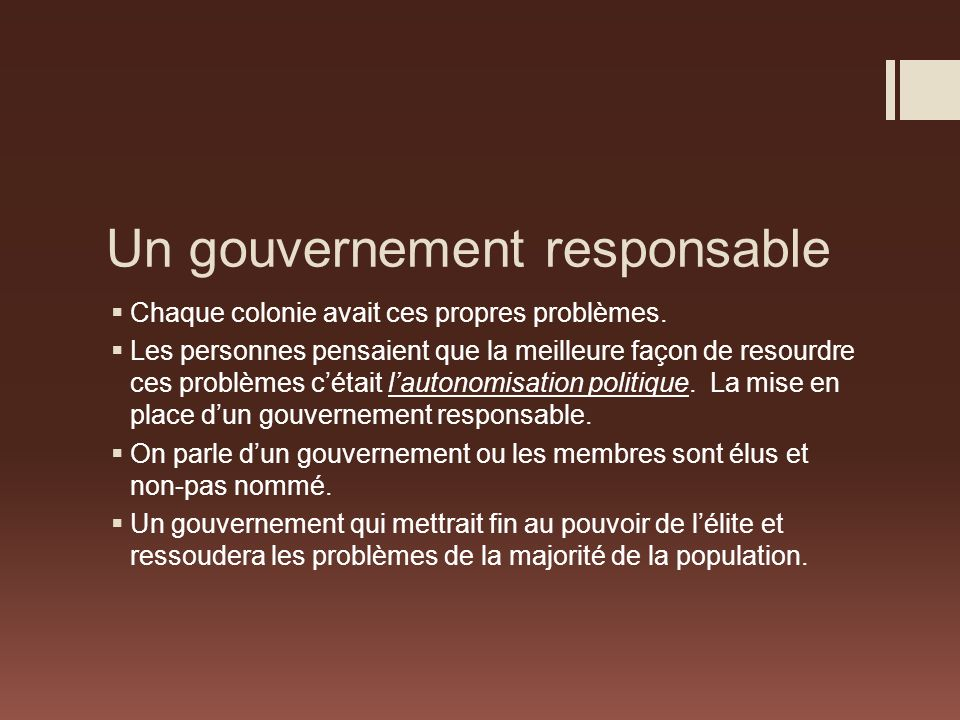 Un gouvernement responsable Chaque colonie avait ces propres problèmes.