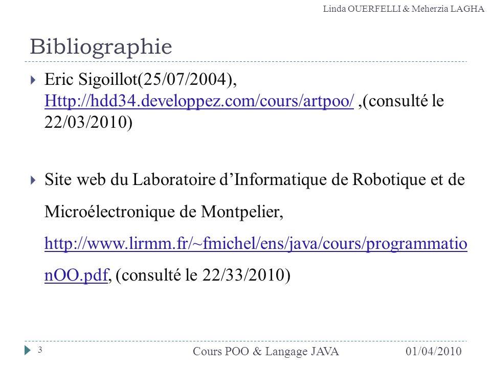 Linda OUERFELLI & Meherzia LAGHA Bibliographie Eric Sigoillot(25/07/2004), Http://hdd34.developpez.com/cours/artpoo/,(consulté le 22/03/2010) Http://h