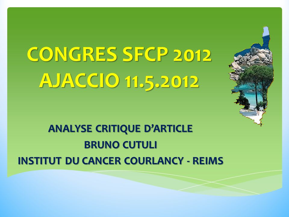 CONGRES SFCP 2012 AJACCIO 11.5.2012 ANALYSE CRITIQUE DARTICLE BRUNO CUTULI INSTITUT DU CANCER COURLANCY - REIMS