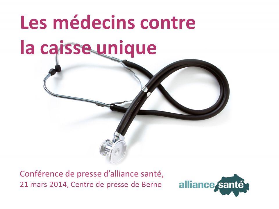 alliance santé 21 mars 2014 Transparent 1 Les médecins contre la caisse unique Conférence de presse dalliance santé, 21 mars 2014, Centre de presse de Berne