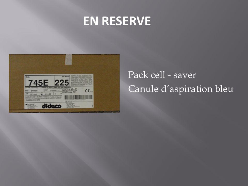 Pack cell - saver Canule daspiration bleu EN RESERVE