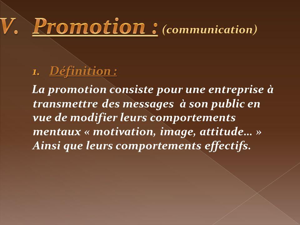 1. Définition : La promotion consiste pour une entreprise à transmettre des messages à son public en vue de modifier leurs comportements mentaux « mot