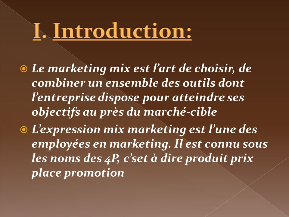 Marketing Mix ProduitPlace ( distribution ) Prix Promotion ( communication)
