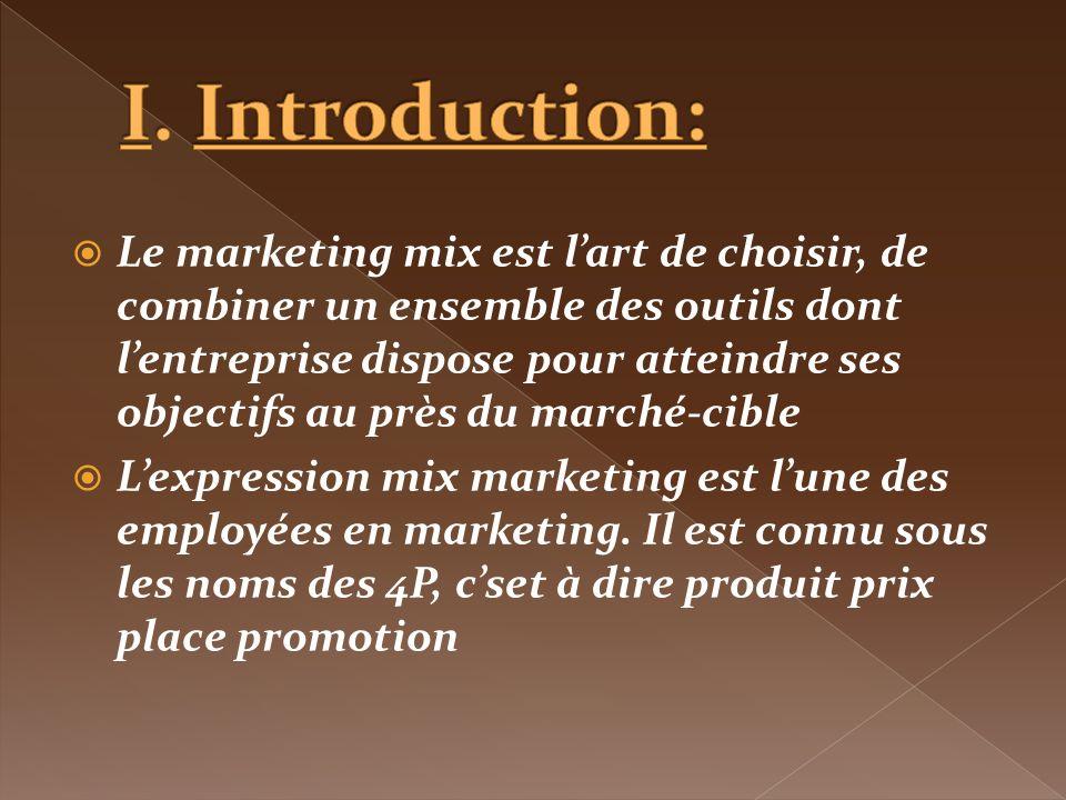 Le marketing mix est lart de choisir, de combiner un ensemble des outils dont lentreprise dispose pour atteindre ses objectifs au près du marché-cible Lexpression mix marketing est lune des employées en marketing.