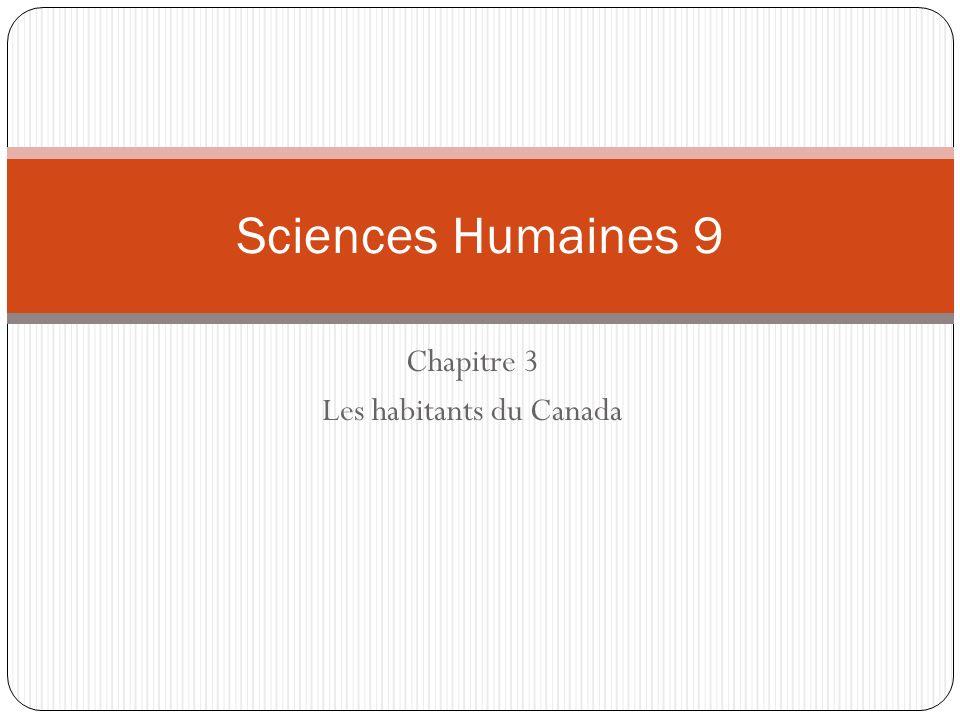 Chapitre 3 Les habitants du Canada Sciences Humaines 9