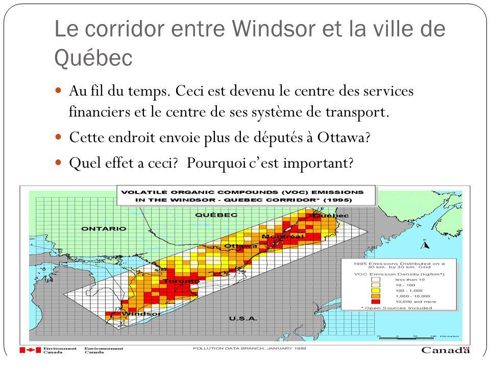 Le corridor entre Windsor et la ville de Québec Au fil du temps. Ceci est devenu le centre des services financiers et le centre de ses système de tran