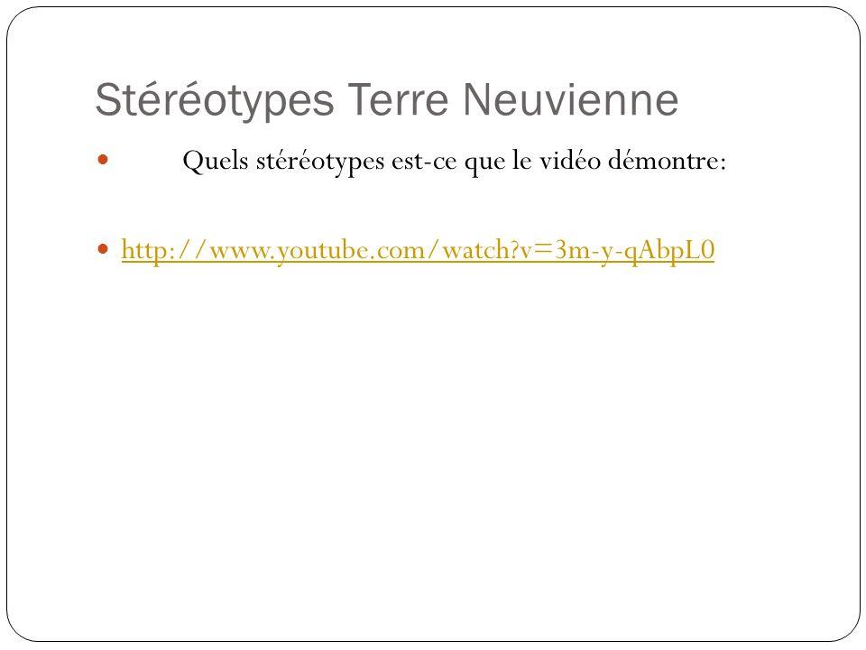 Stéréotypes Terre Neuvienne Quels stéréotypes est-ce que le vidéo démontre: http://www.youtube.com/watch?v=3m-y-qAbpL0
