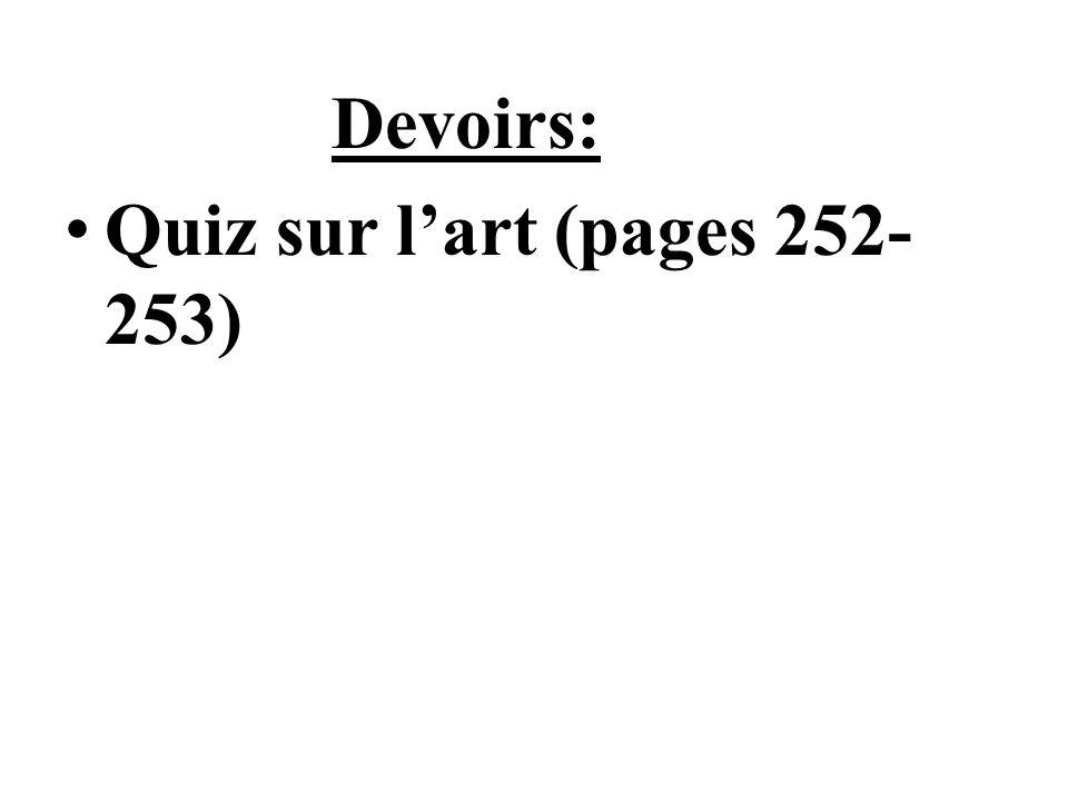 DEVOIRS: Devoirs: Quiz sur lart (pages 252- 253)