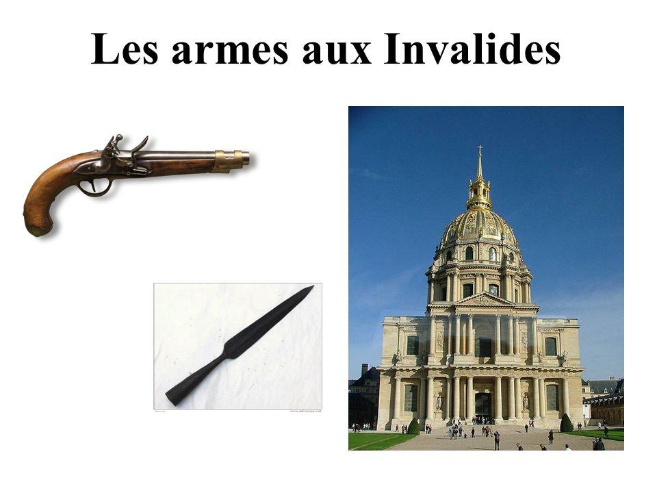 Les Invalides Les armes aux Invalides