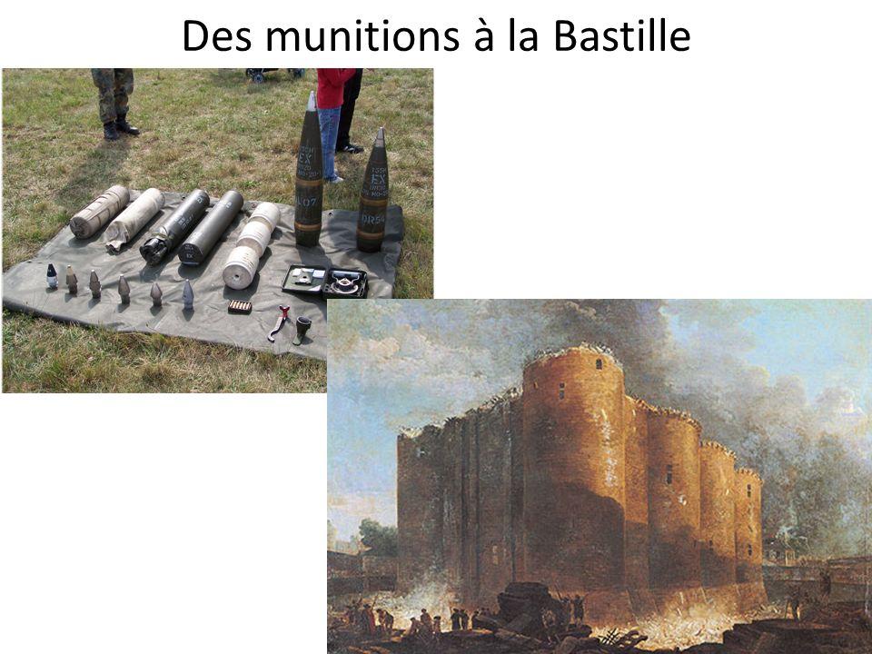 Des munitions à la Bastille