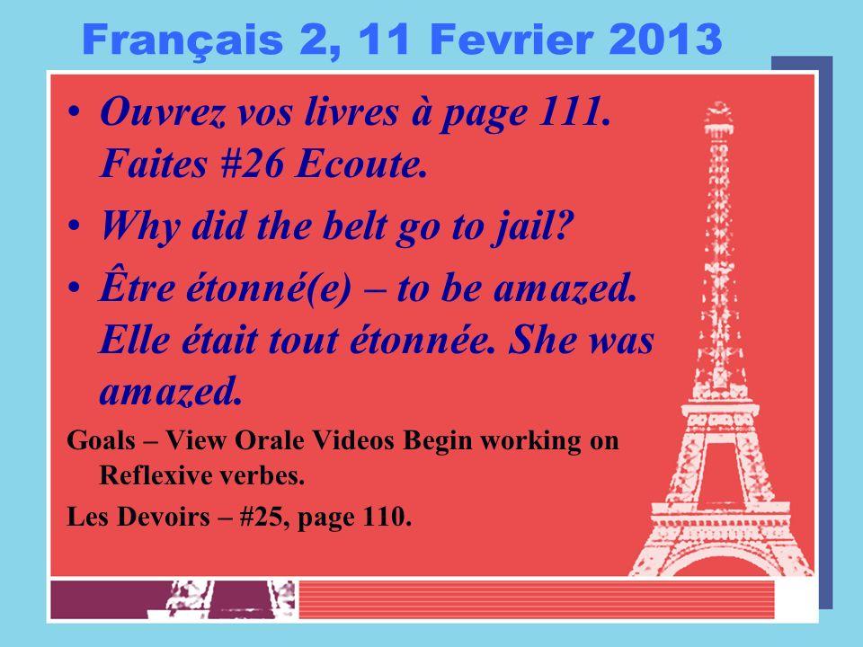 Français 2, 11 Fevrier 2013 Ouvrez vos livres à page 111. Faites #26 Ecoute. Why did the belt go to jail? Être étonné(e) – to be amazed. Elle était to