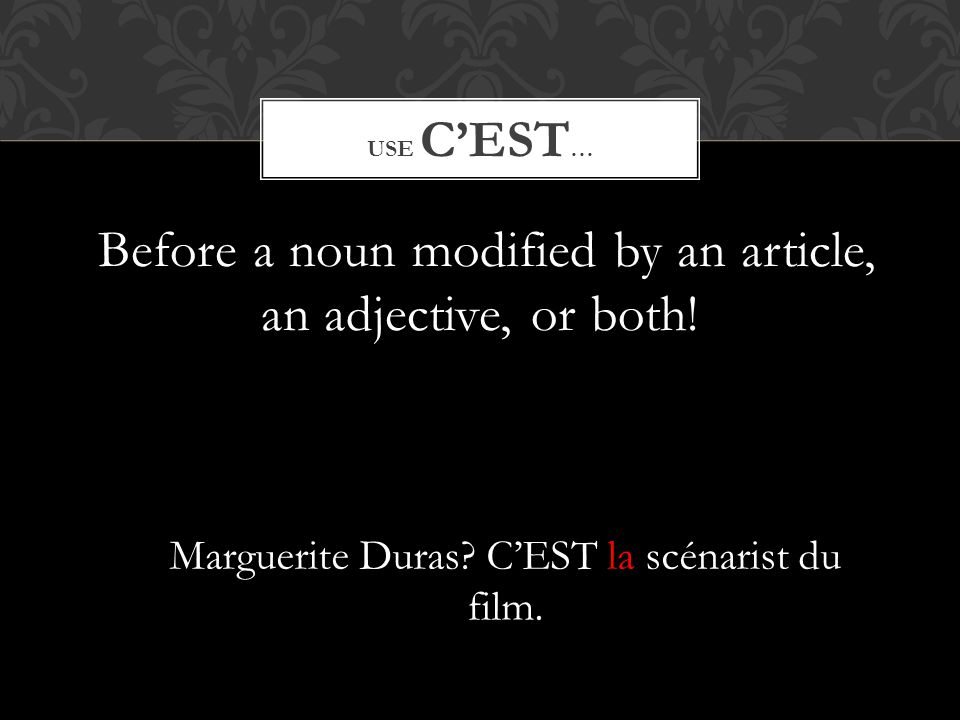 ______ est utile que vous sachiez le genre de film. PRACTICE TIME! Il