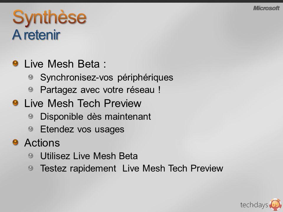 Live Mesh Beta : Synchronisez-vos périphériques Partagez avec votre réseau .