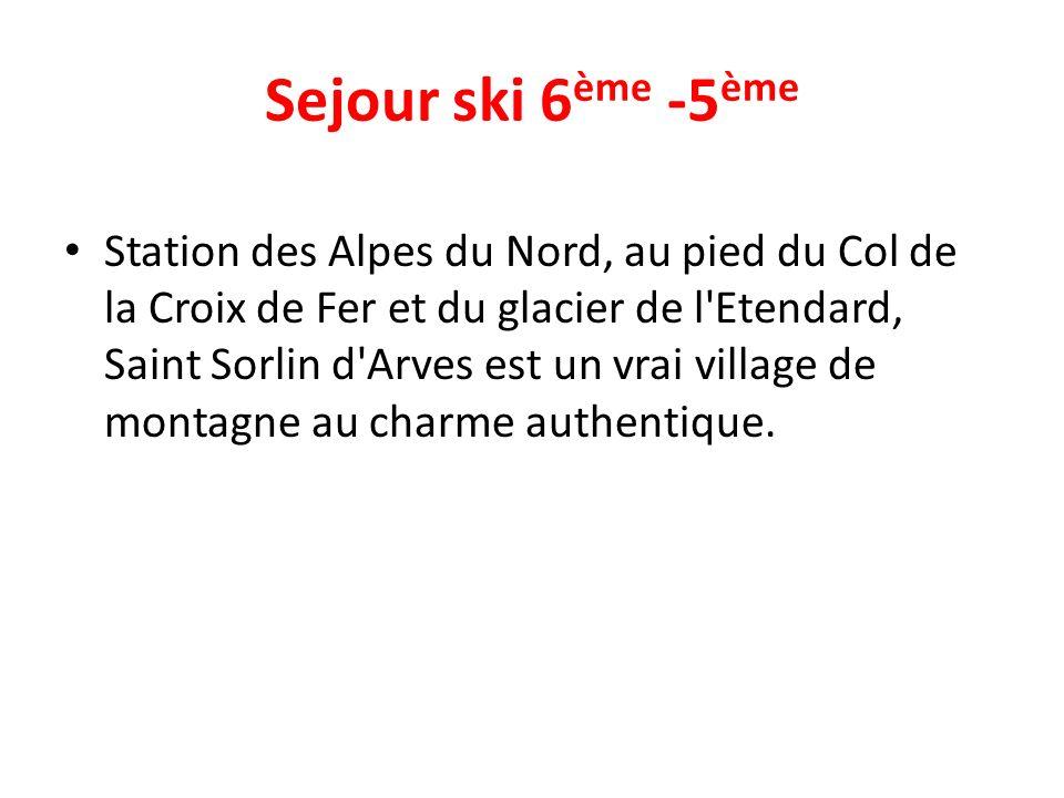 Sejour ski 6 ème -5 ème Station des Alpes du Nord, au pied du Col de la Croix de Fer et du glacier de l'Etendard, Saint Sorlin d'Arves est un vrai vil