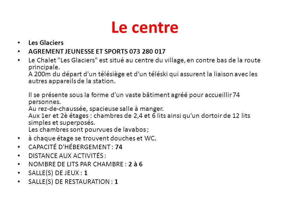 Le centre Les Glaciers AGREMENT JEUNESSE ET SPORTS 073 280 017 Le Chalet