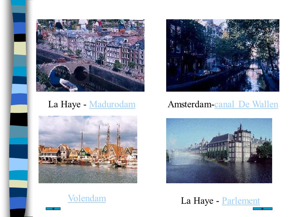La Haye - MadurodamMadurodamAmsterdam-canal De Wallencanal De Wallen Volendam La Haye - ParlementParlement