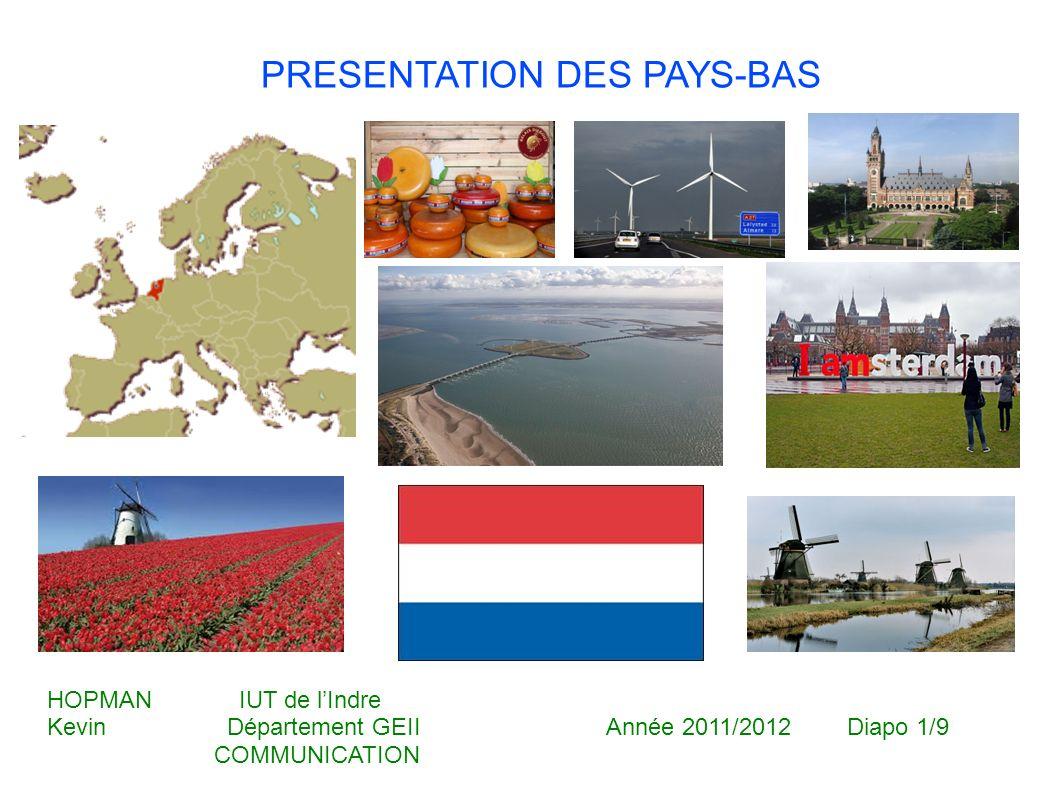 Langue officielle : néerlandais Capitale : Amsterdam Monnaie : euro Pays membre de l union européenne en 1957 Le principal secteur d activité reste les services Géographie des Pays-bas